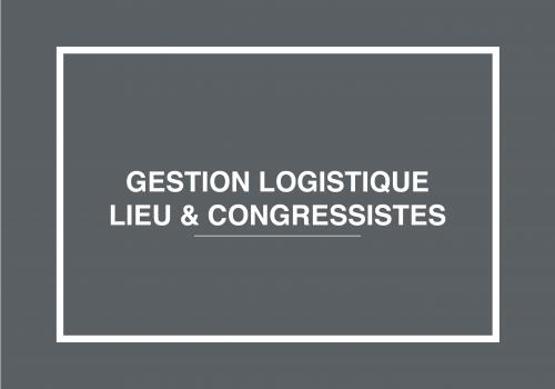 Gestion Logistique Lieu & Congressistes
