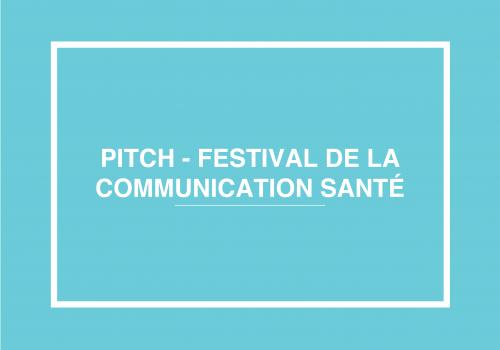 Pitch Au Festival De La Com Santé